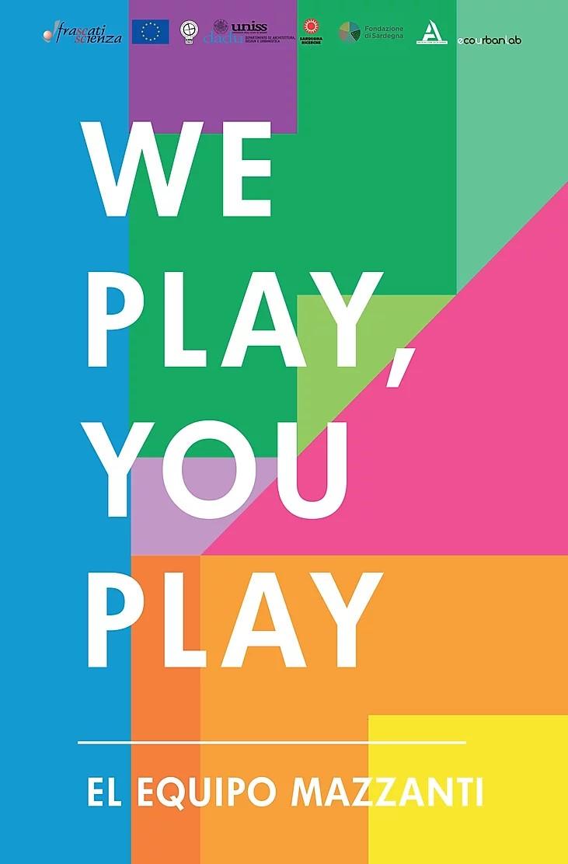 WE  PLAY, YOU PLAY El Equipo Mazzanti