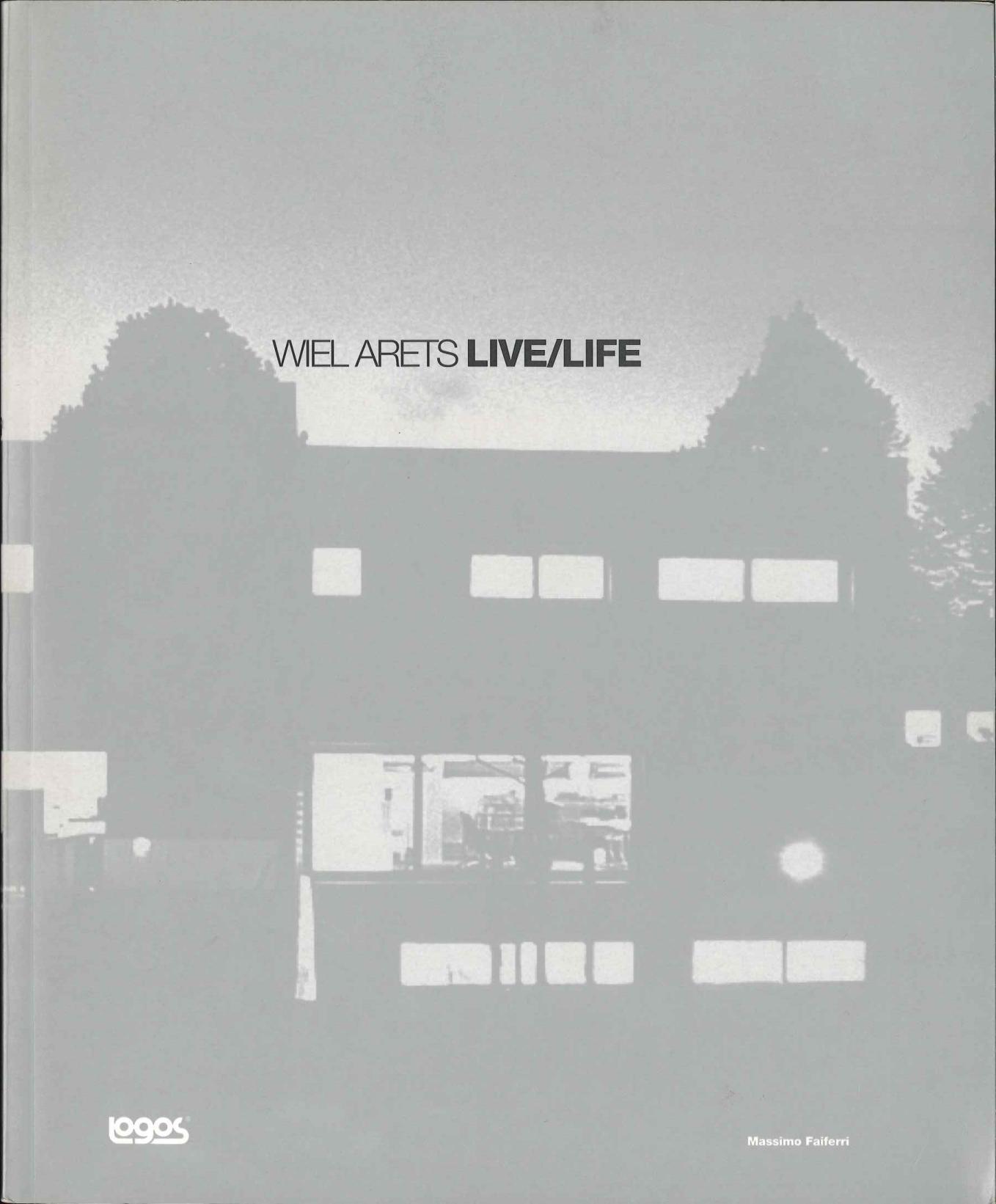 WIEL ARETS LIVE/LIFE