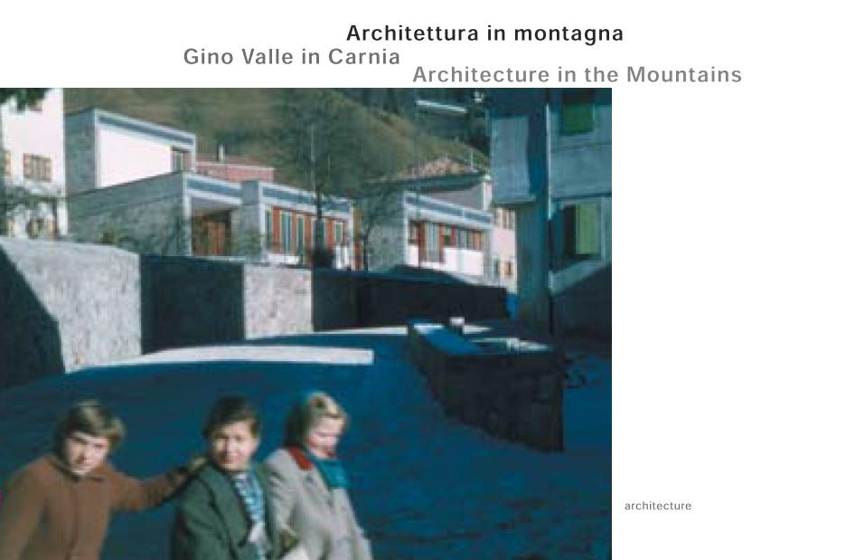 Architettura in montagna Gino Valle in Carnia